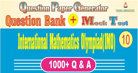 IMO (Class-10) Question Bank + Mock Test + Question Paper Generator