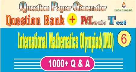 IMO (Class-6) Question Bank + Mock Test + Question Paper Generator