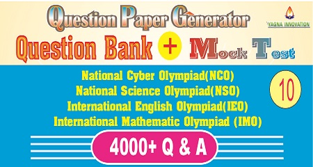 NCO/NSO/IEO/IMO (class-10) Question Bank + Mock Test + Question Paper Generator