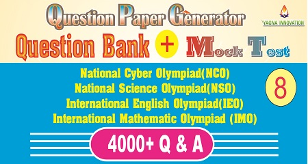 NCO/NSO/IEO/IMO (class-8) Question Bank + Mock Test + Question Paper Generator
